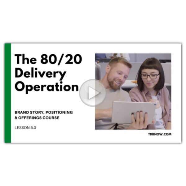 The 80 20 Delivery Operation Video Lesson