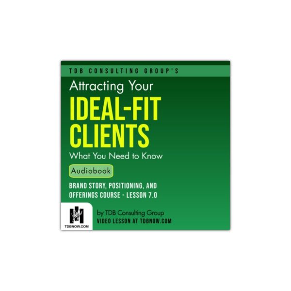 Attracting Your Ideal-Fit Clients/Customers Audiobook
