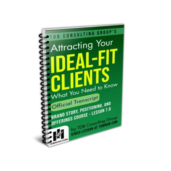 Attracting Your Ideal-Fit Clients/Customers Official Transcript