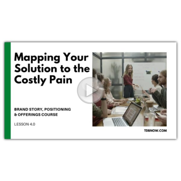 Mapping Your Solution to the Costly Pain Video Lesson